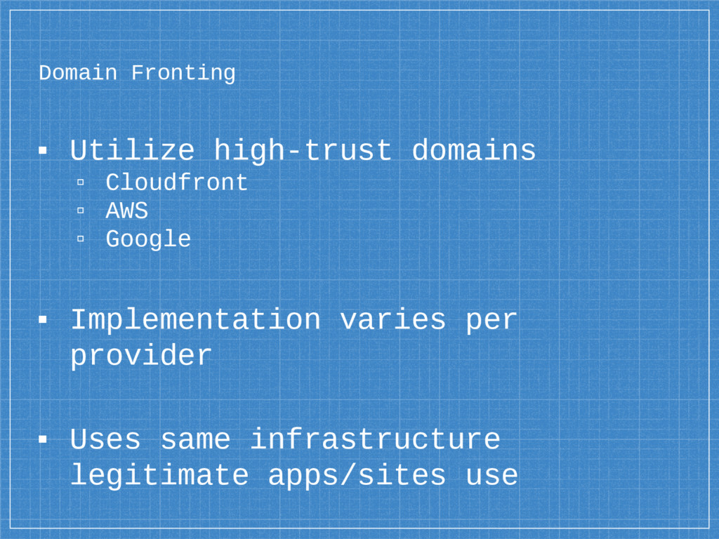 Domain Fronting ▪ Utilize high-trust domains ▫ ...