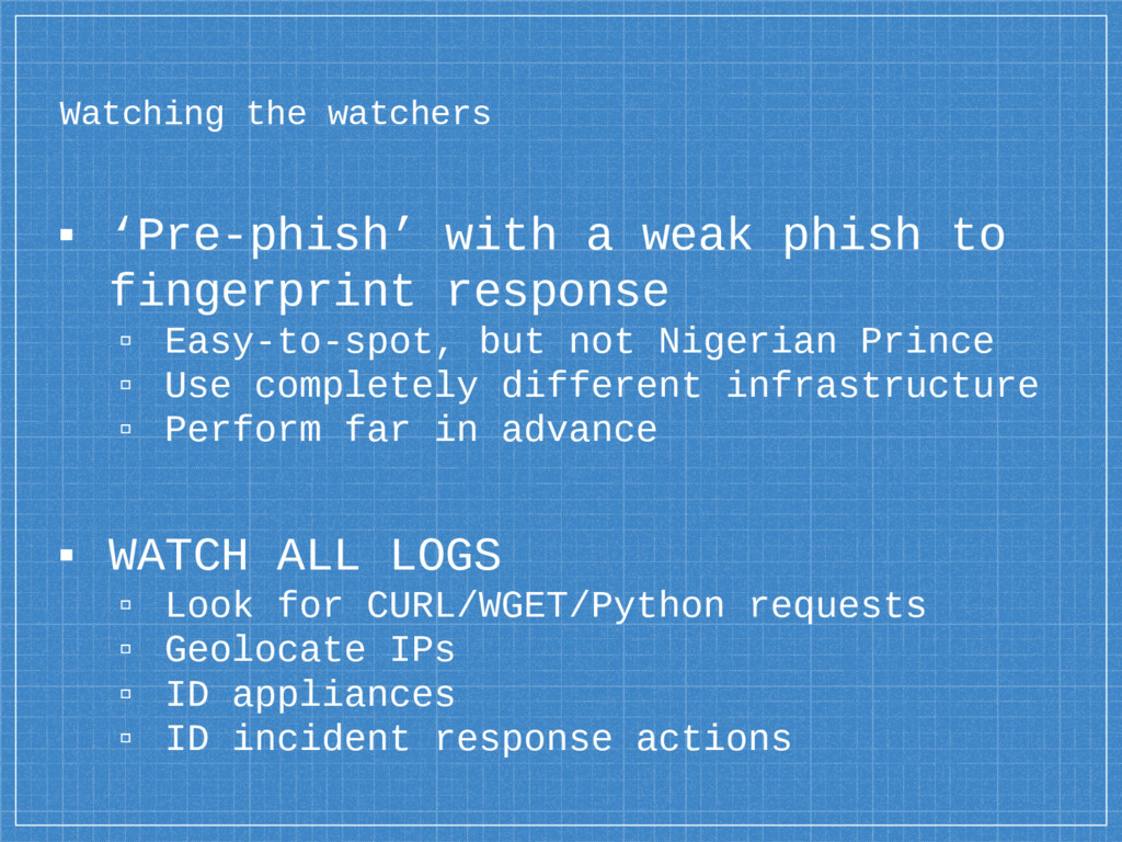 Watching the watchers ▪ 'Pre-phish' with a weak...