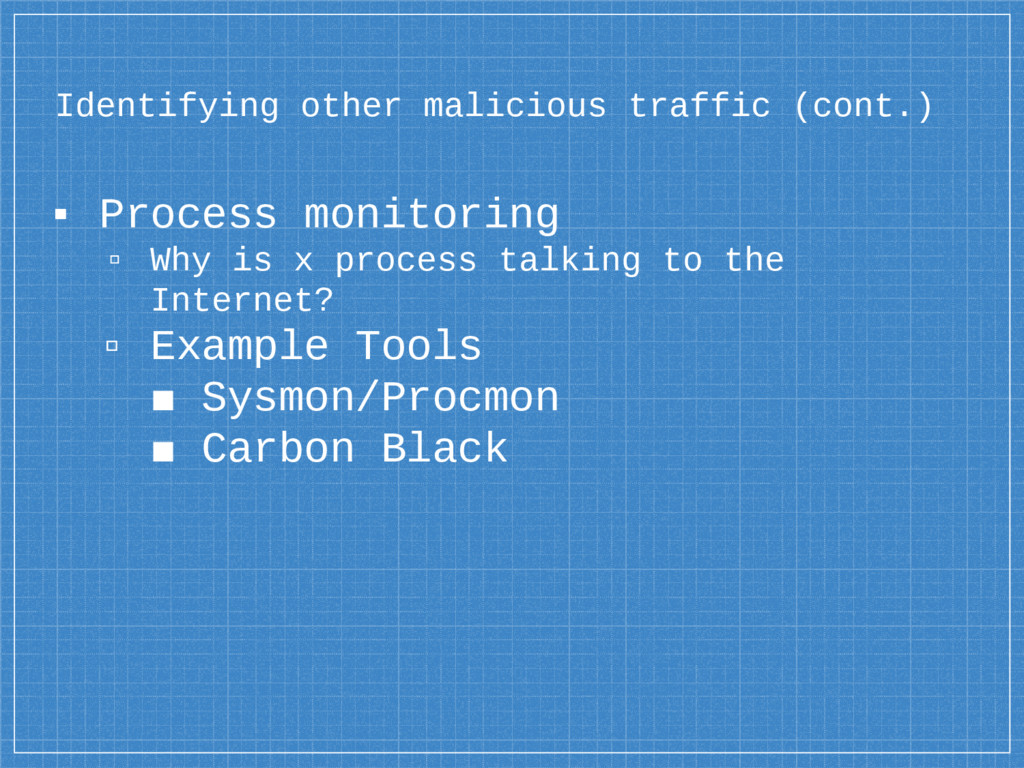 Identifying other malicious traffic (cont.) ▪ P...