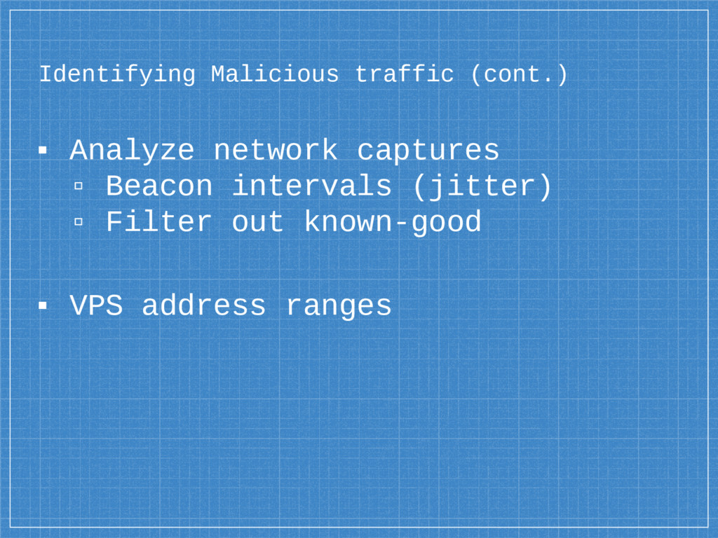 Identifying Malicious traffic (cont.) ▪ Analyze...