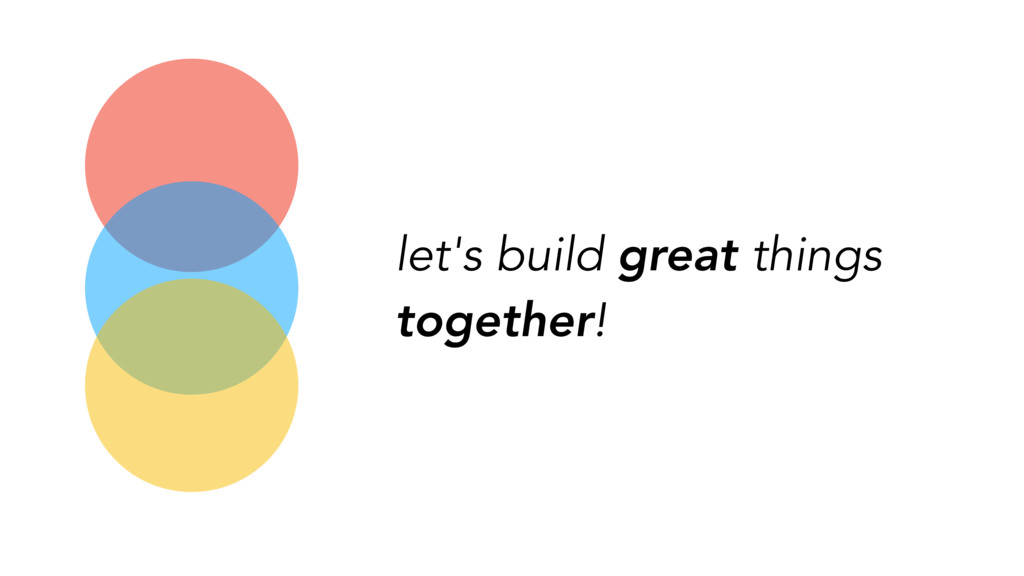 let's build great things together!