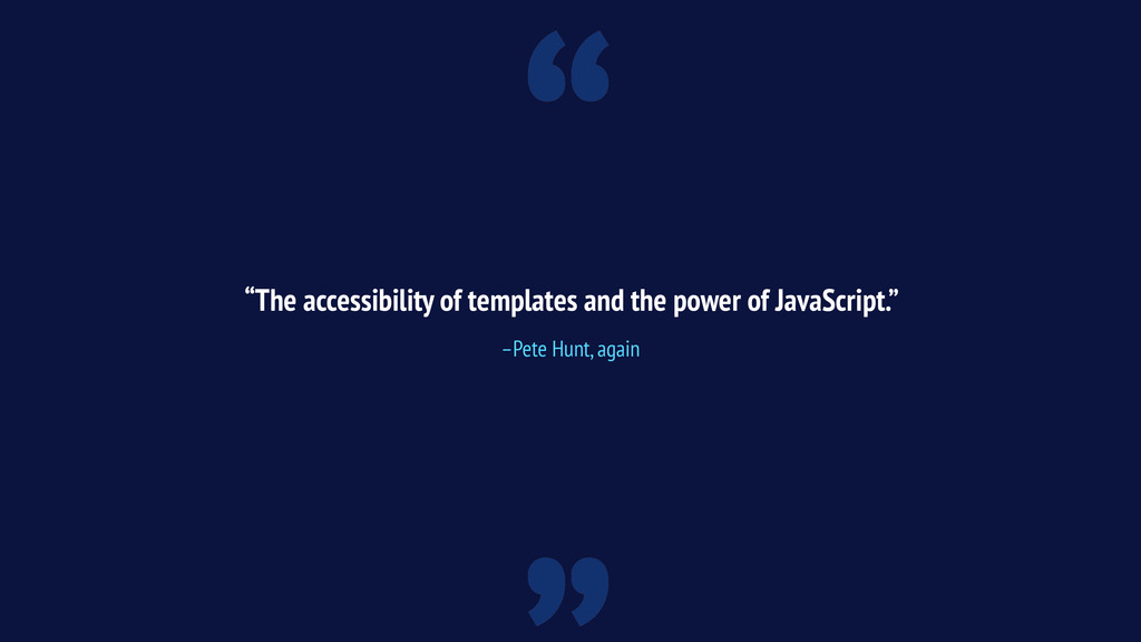 """"""" """"The accessibility of templates and the power..."""