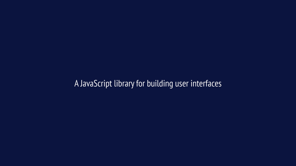 A JavaScript library for building user interfac...
