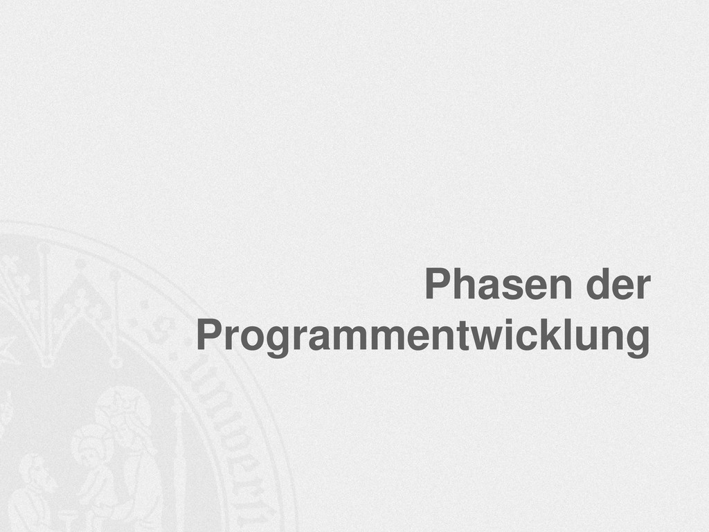 Phasen der Programmentwicklung