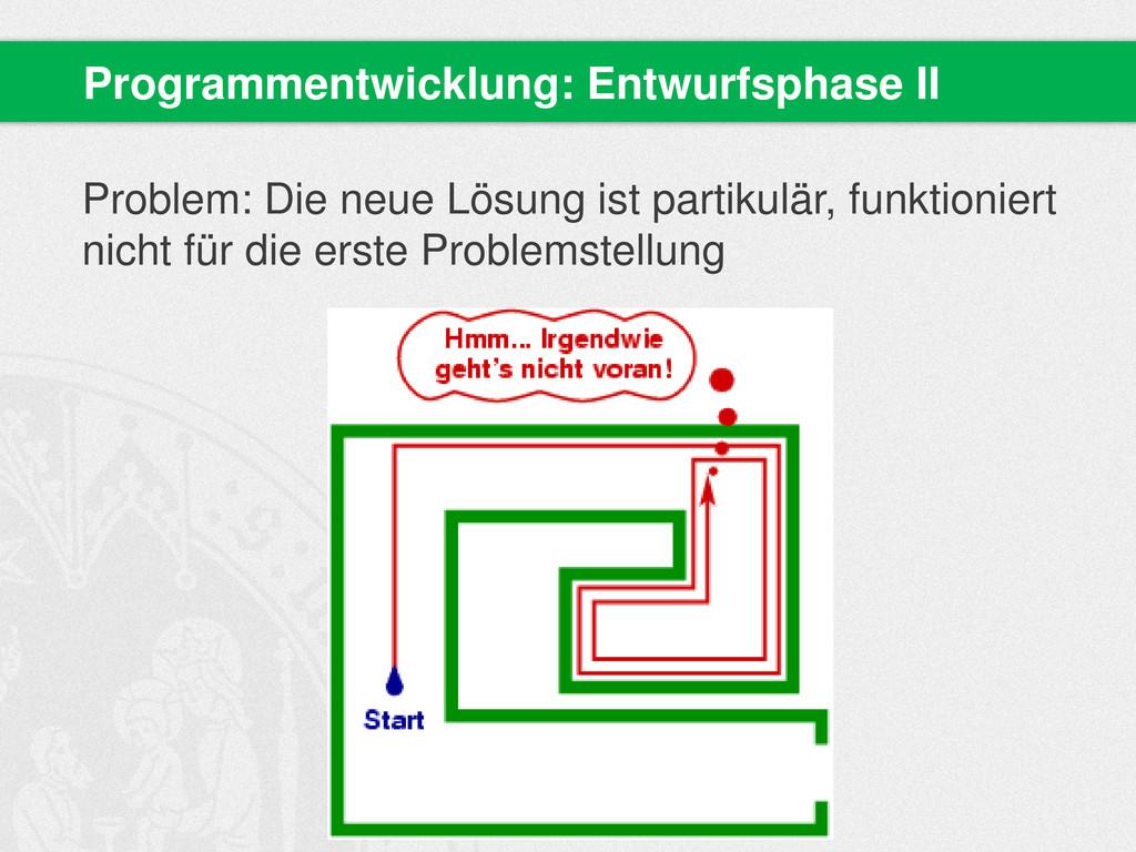 Problem: Die neue Lösung ist partikulär, funkti...