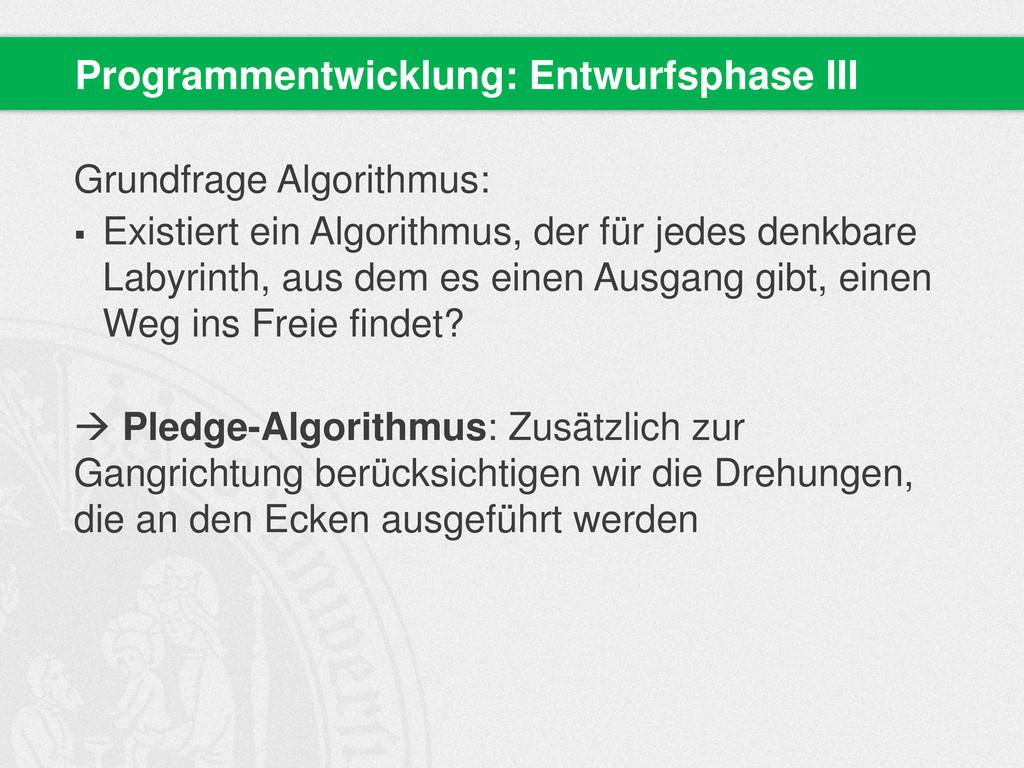 Grundfrage Algorithmus:  Existiert ein Algorit...