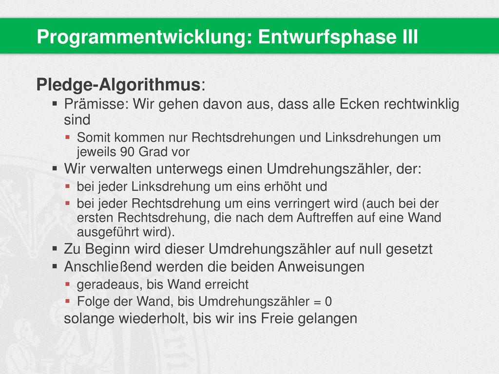 Pledge-Algorithmus:  Prämisse: Wir gehen davon...