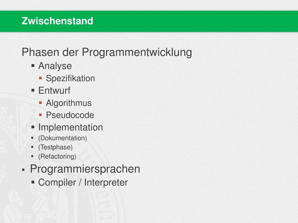 Phasen der Programmentwicklung  Analyse  Spez...