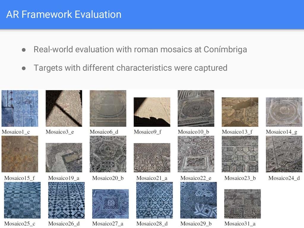 AR Framework Evaluation ● Real-world evaluation...