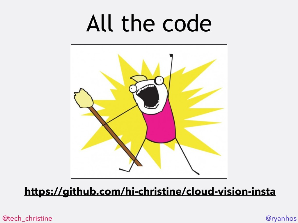 @tech_christine @ryanhos All the code https://g...