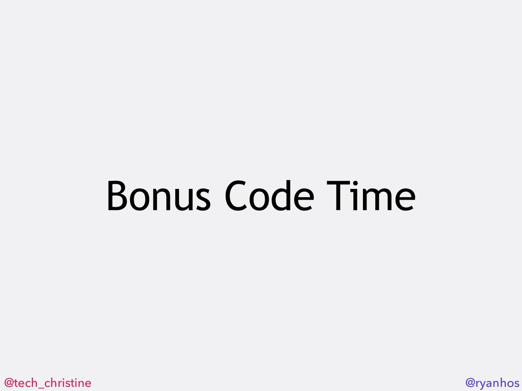 @tech_christine @ryanhos Bonus Code Time