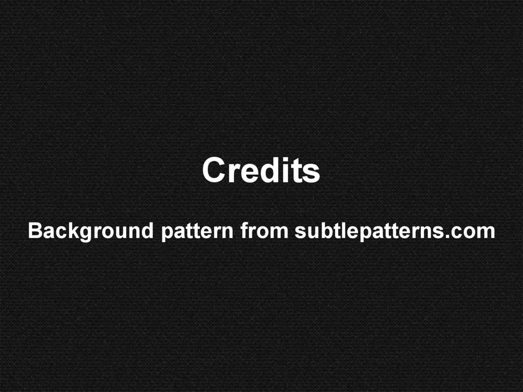 Credits Background pattern from subtlepatterns....