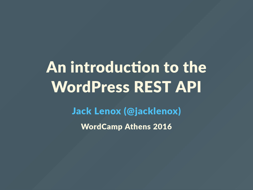 An introduc on to the WordPress REST API Jack L...