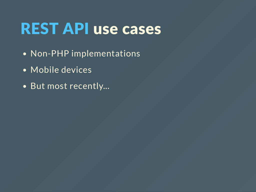 REST API use cases Non-PHP implementations Mobi...