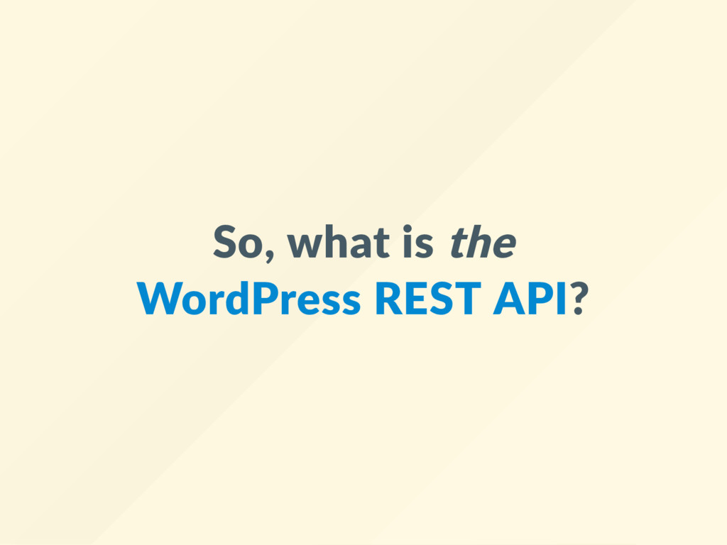 So, what is the WordPress REST API?