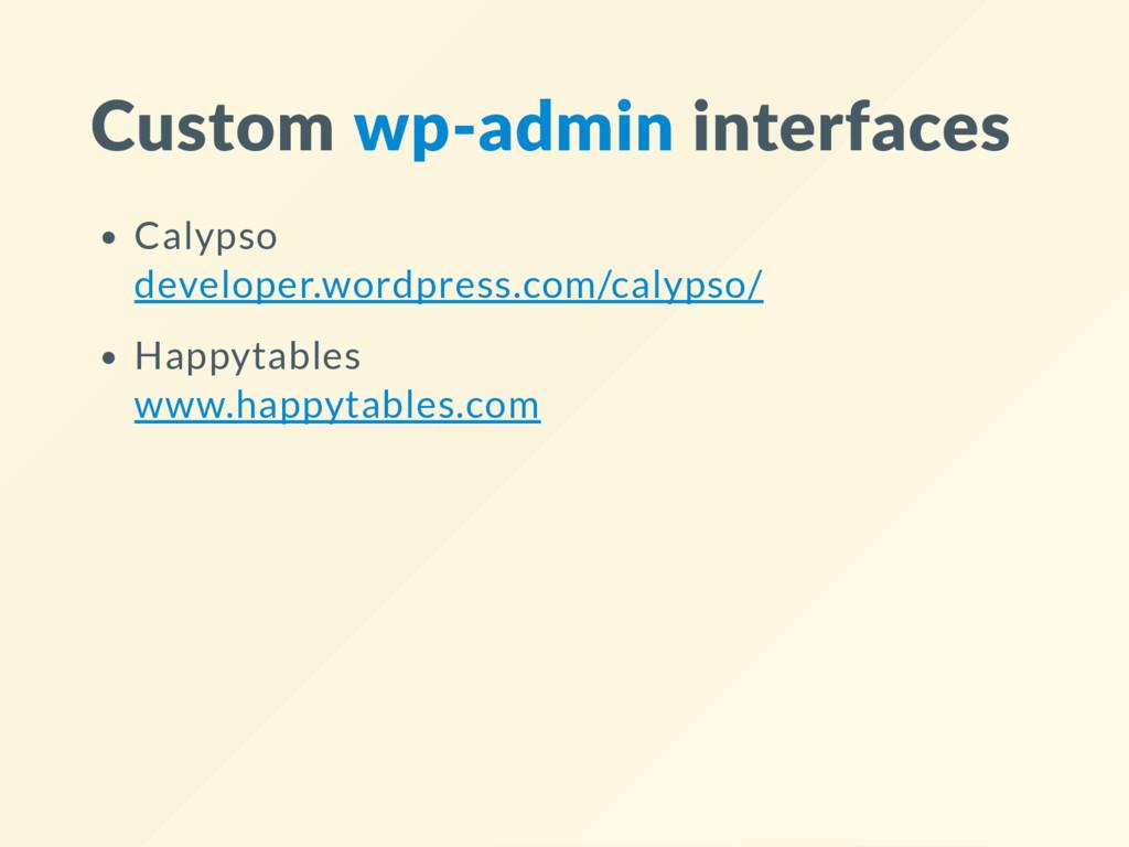 Custom wp‐admin interfaces Calypso developer.wo...