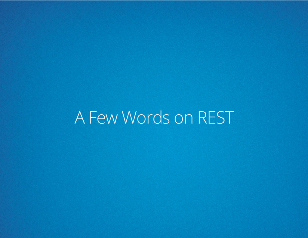 A Few Words on REST