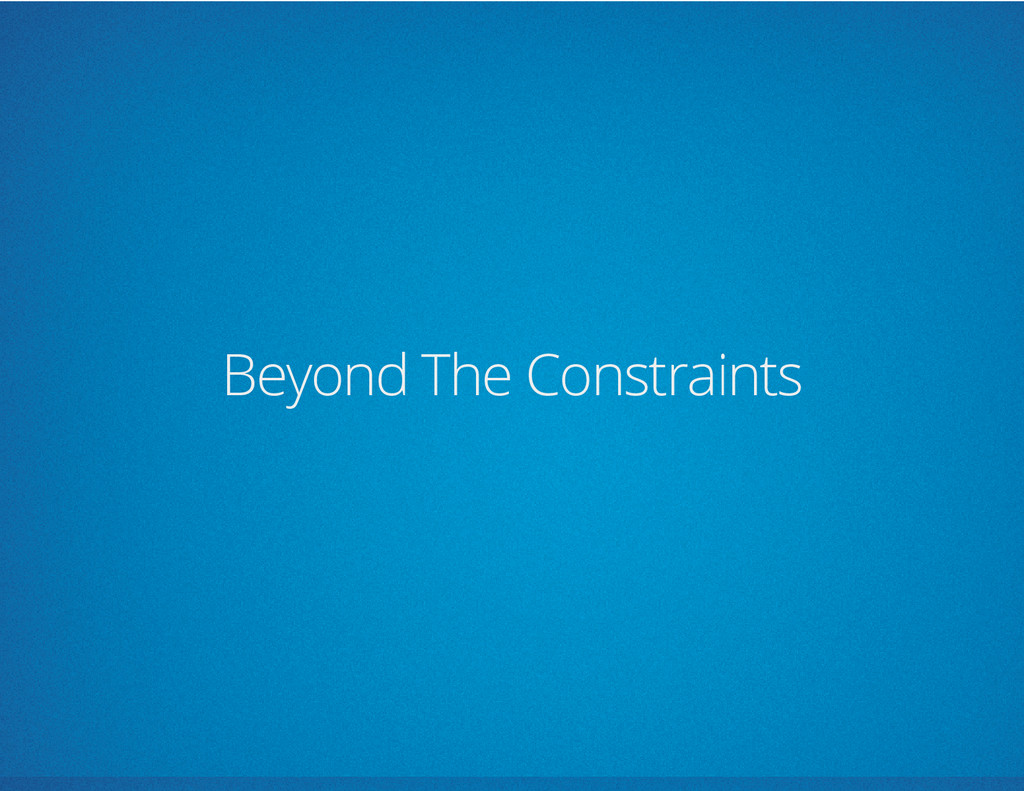 Beyond The Constraints