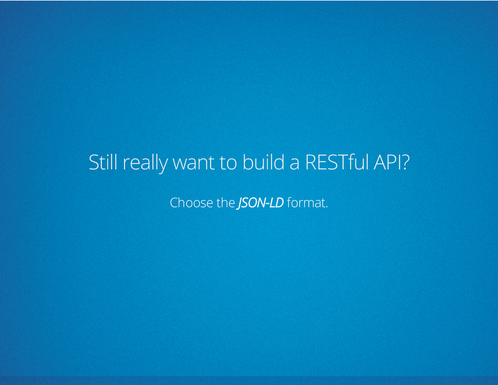 Still really want to build a RESTful API? Choos...