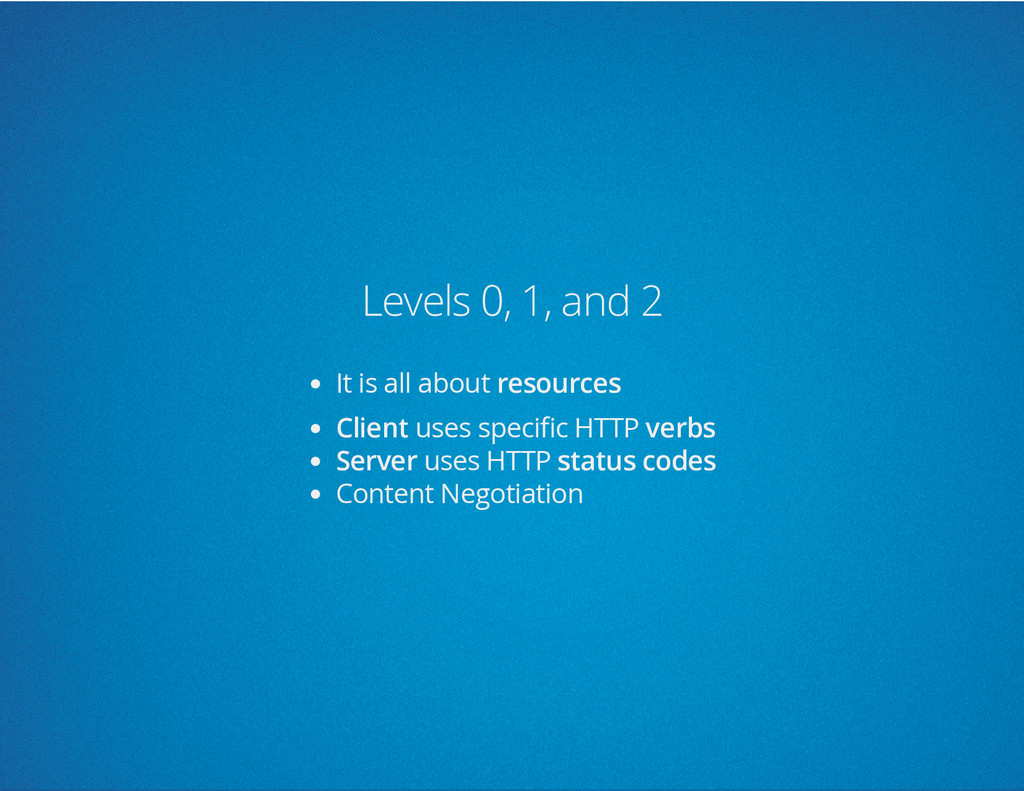 Levels 0, 1, and 2 It is all about resources Cl...