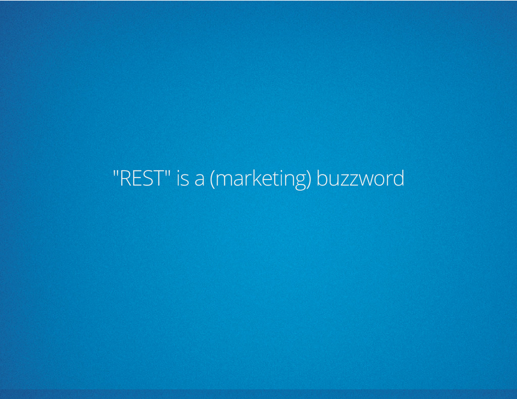 """""""REST"""" is a (marketing) buzzword"""