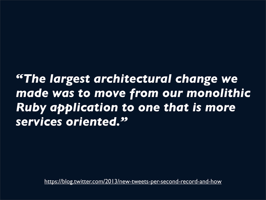 """""""The largest architectural change we made was t..."""