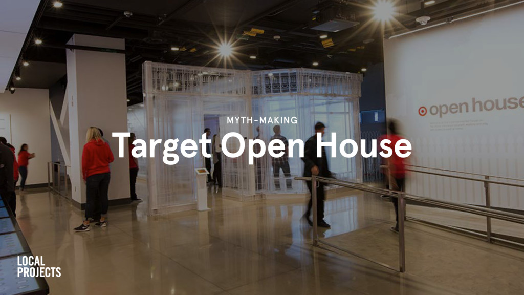 Target Open House MYTH-MAKING