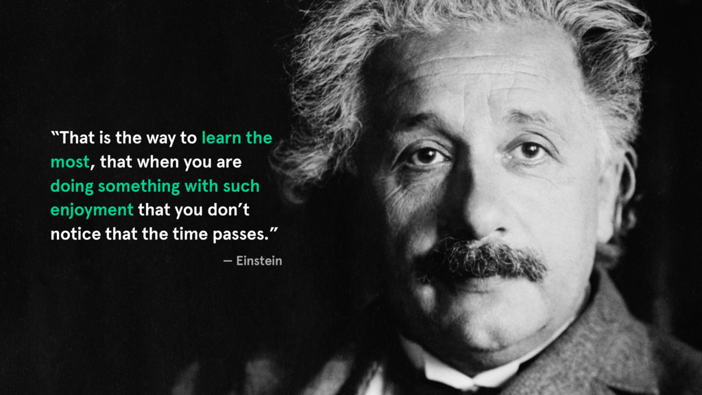 """That is the way to learn the most, that when y..."
