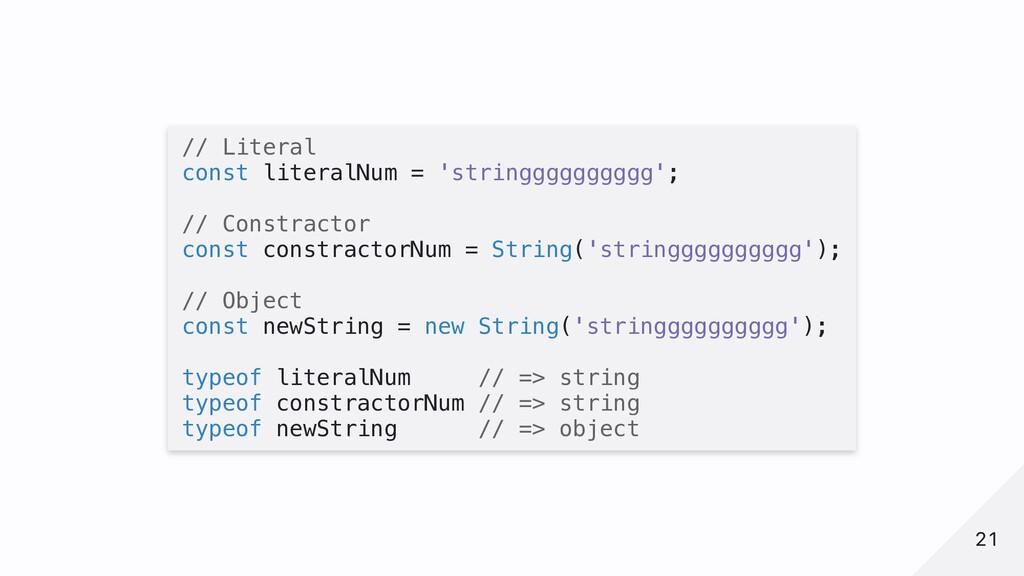 // Literal const literalNum = 'stringggggggggg'...