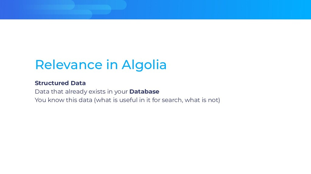 Relevance in Algolia Structured Data Data that ...