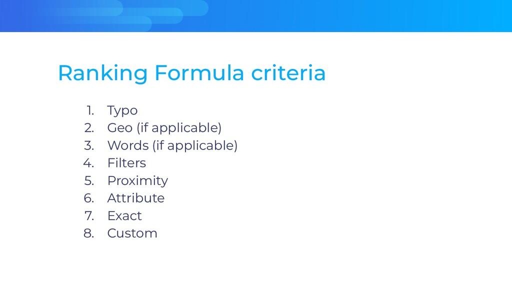 Ranking Formula criteria 1. Typo 2. Geo (if app...