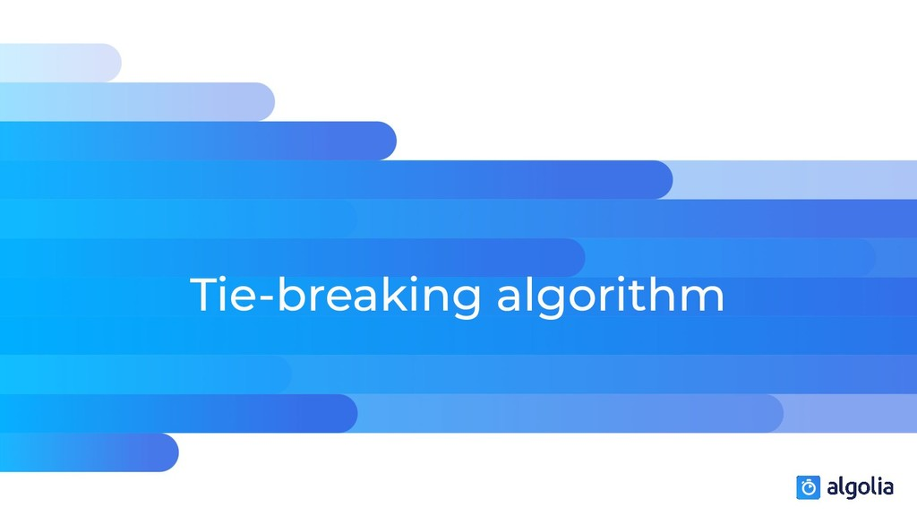 Tie-breaking algorithm