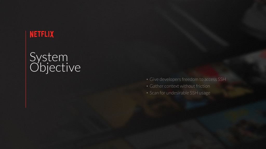 System Objective • Give developers freedom to a...