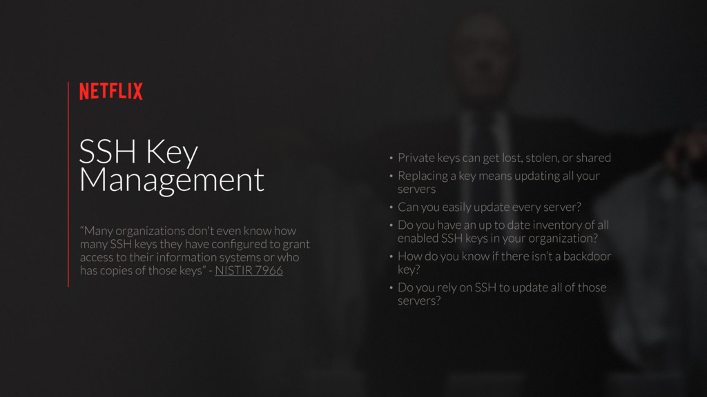 SSH Key Management • Private keys can get lost,...