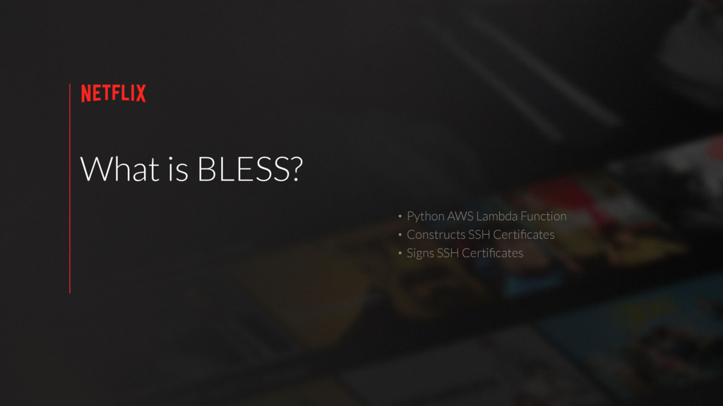 What is BLESS? • Python AWS Lambda Function • C...