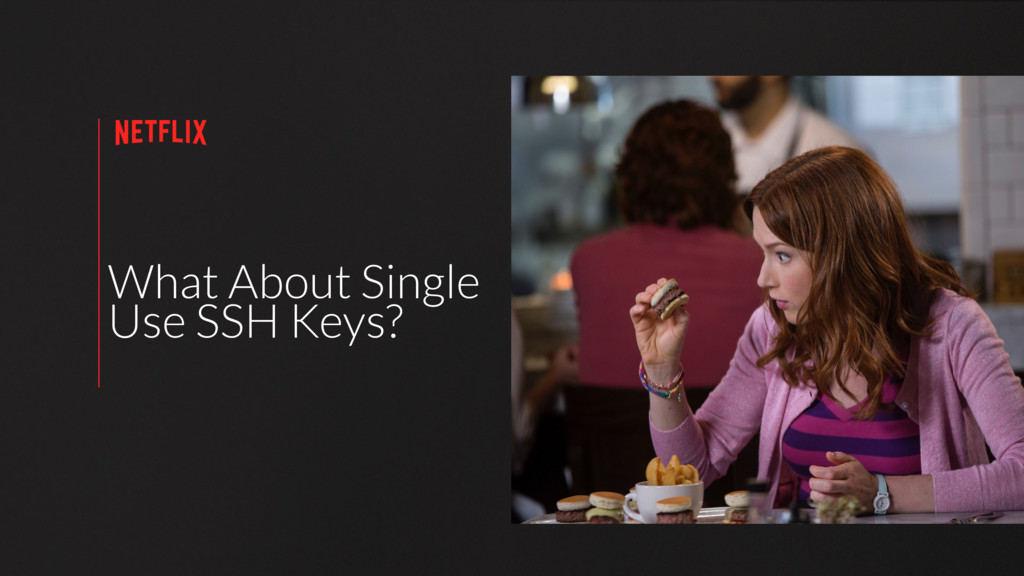 What About Single Use SSH Keys?