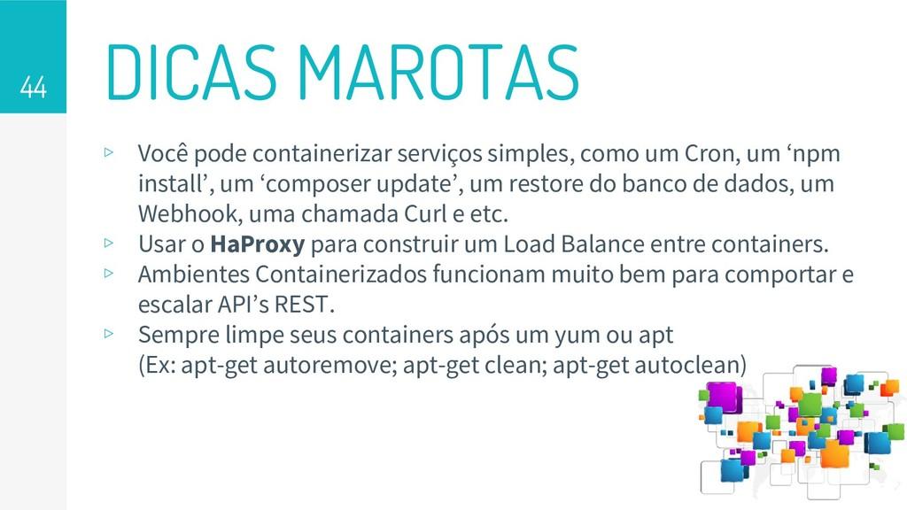 DICAS MAROTAS 44 ▹ Você pode containerizar serv...