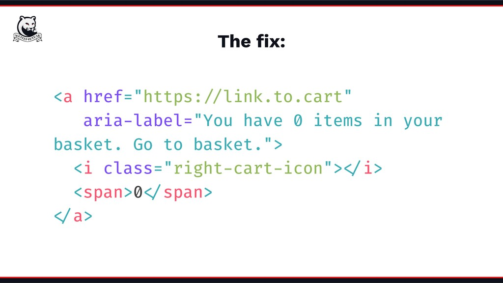 """The fix: <a href=""""https:///link.to.cart"""" aria-la..."""