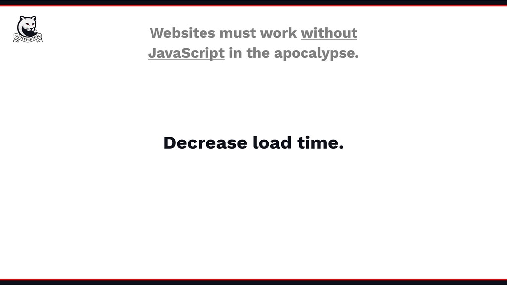 Websites must work without JavaScript in the ap...