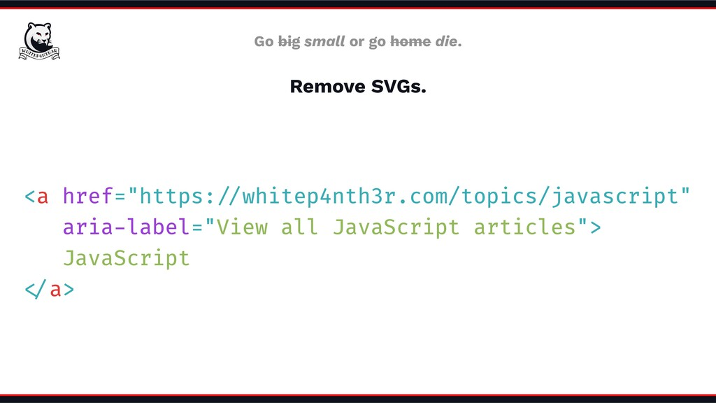 Remove SVGs. Go big small or go home die. <a hr...