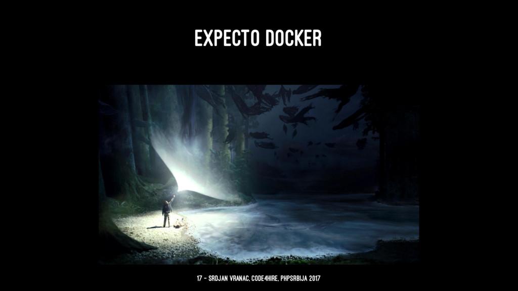 EXPECTO DOCKER 17 — Srdjan Vranac, Code4Hire, P...