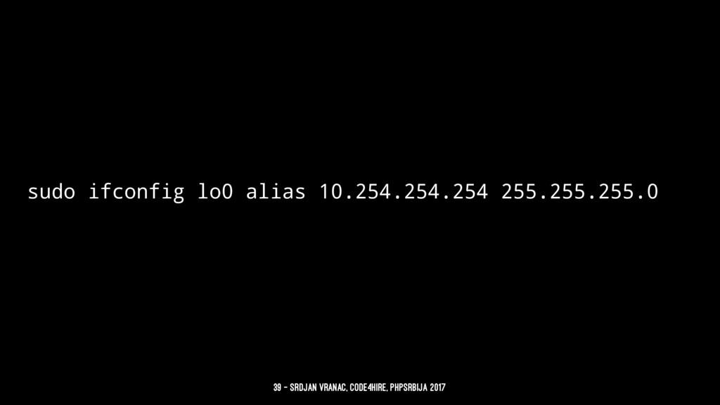 sudo ifconfig lo0 alias 10.254.254.254 255.255....