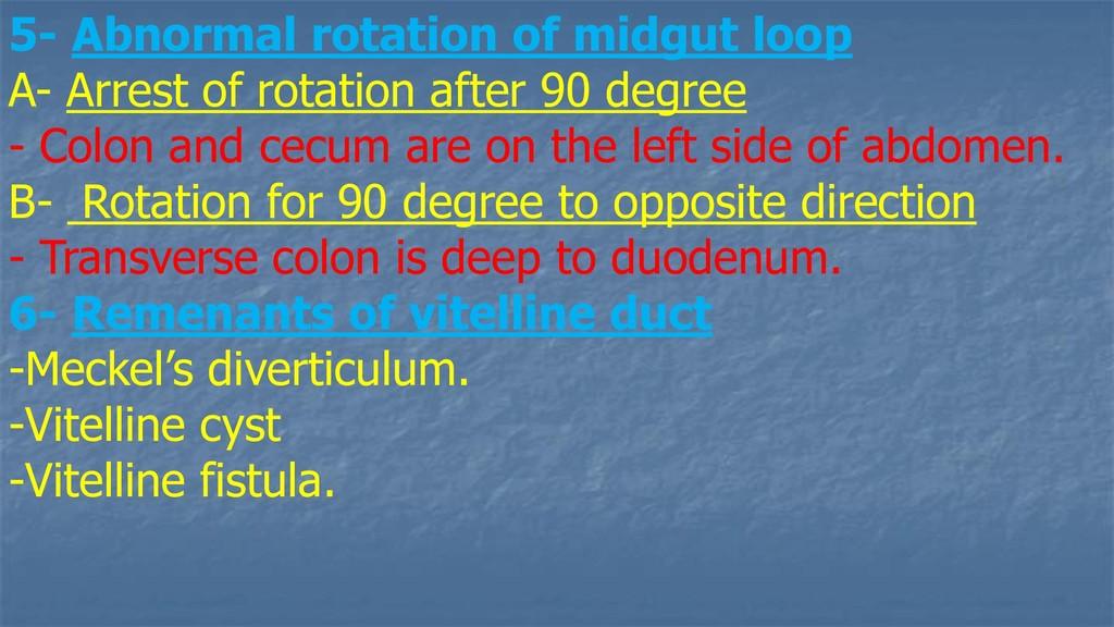 5- Abnormal rotation of midgut loop A- Arrest o...