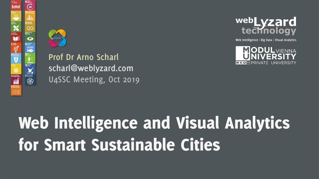1 Prof Dr Arno Scharl scharl@weblyzard.com U4SS...