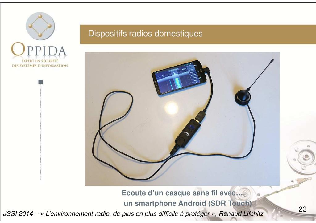 Dispositifs radios domestiques 23 JSSI 2014 – «...
