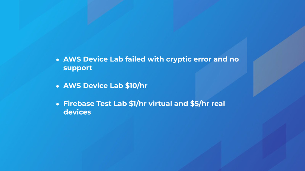 • AWS Device Lab failed with cryptic error and ...