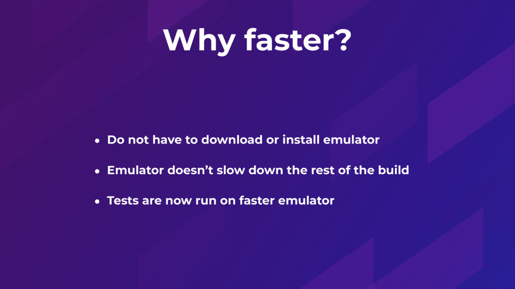 Why faster? • Do not have to download or instal...