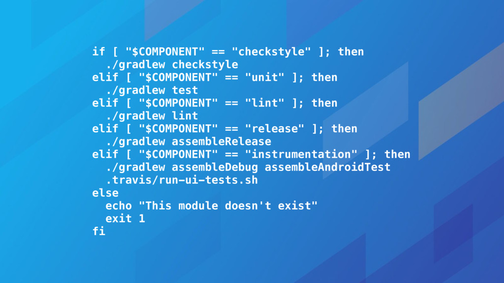"""if [ """"$COMPONENT"""" == """"checkstyle"""" ]; then ./gra..."""