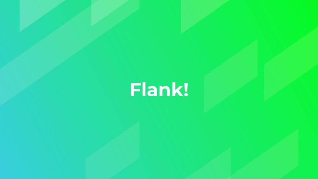 Flank!