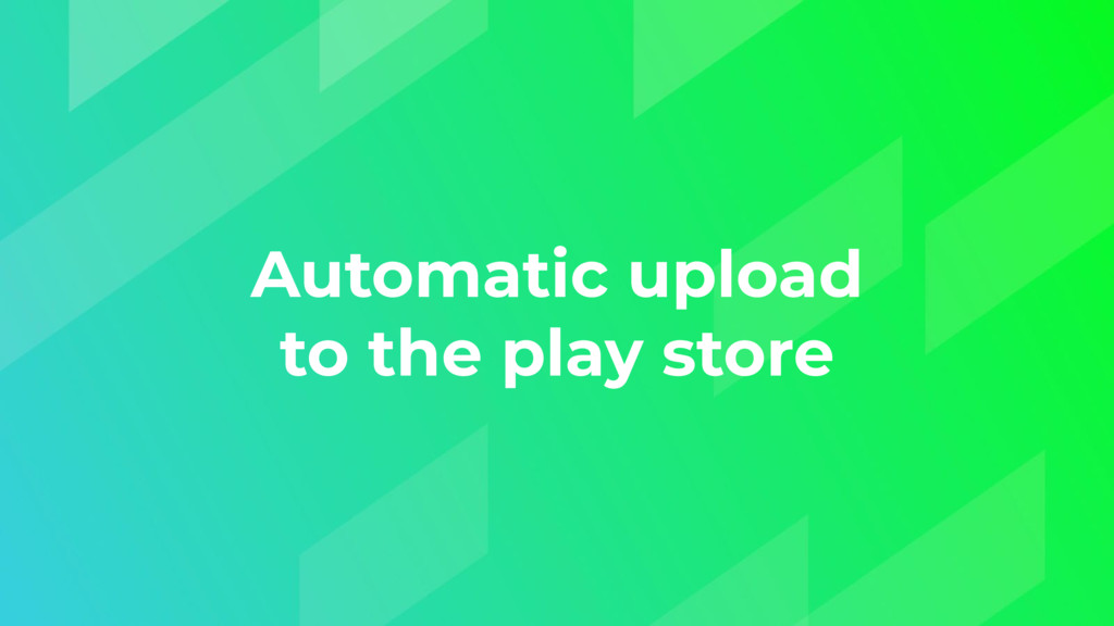 Automatic upload to the play store